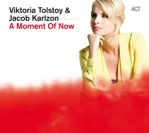 Viktoria Tolstoy & Jacob Karlzon: A Moment Of Now (cover)