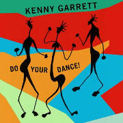 Kenny-Garrett_Do-your-dance_cover