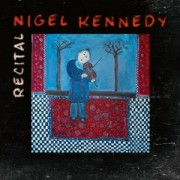 Nigel Kennedy: Recital