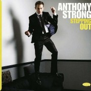 Anthony Strong: Stepping Out