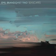 Emil Brandqvist Trio: Seascapes