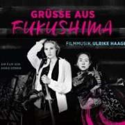 Ulrike Haage: Grüsse aus Fukushima